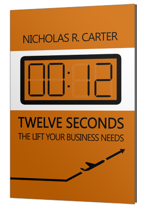 Twelve Seconds: The Lift your Business Needs